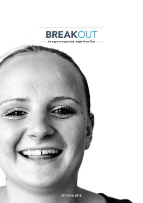 Front cover of Breakout - supporter magazine of Langley and Kainos, Sept - Nov 2016. The front cover picture is of a young woman smiling